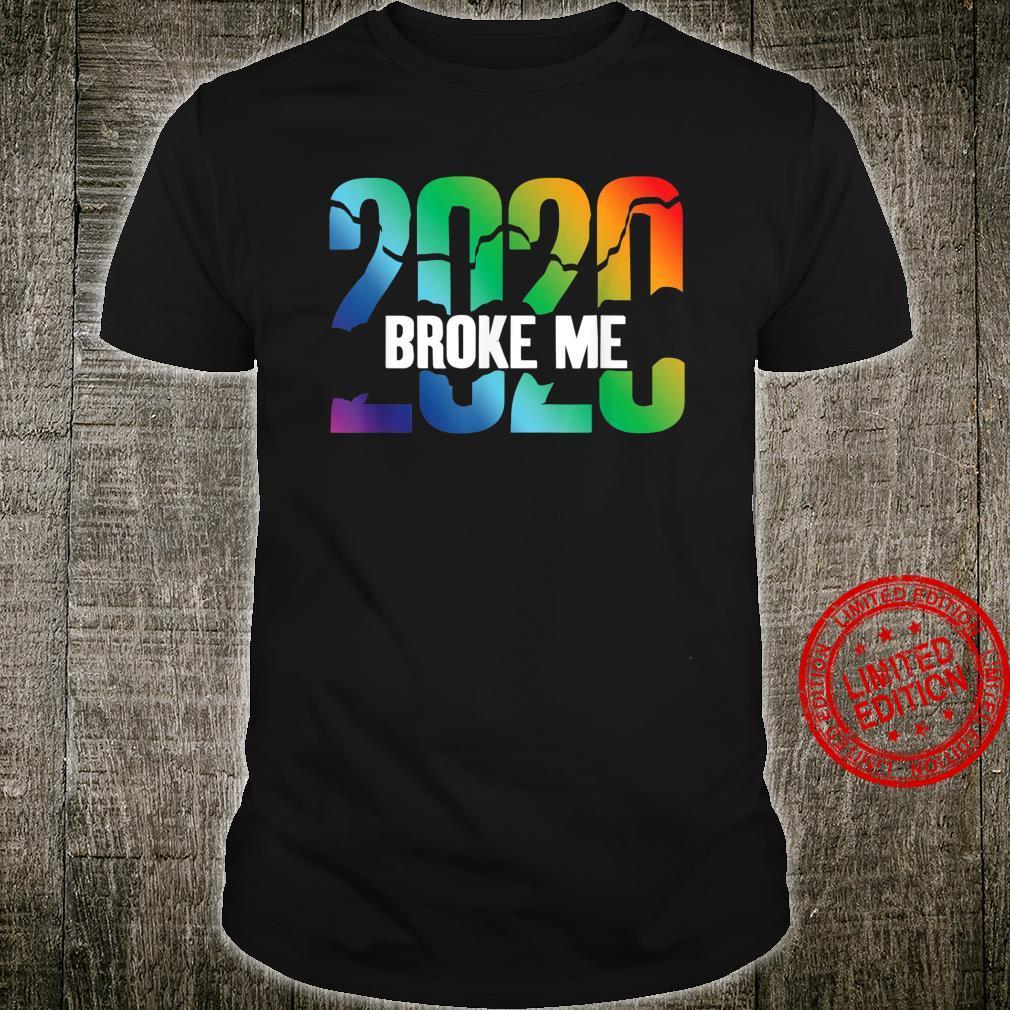 2020 Broke Me Vintage Shirt