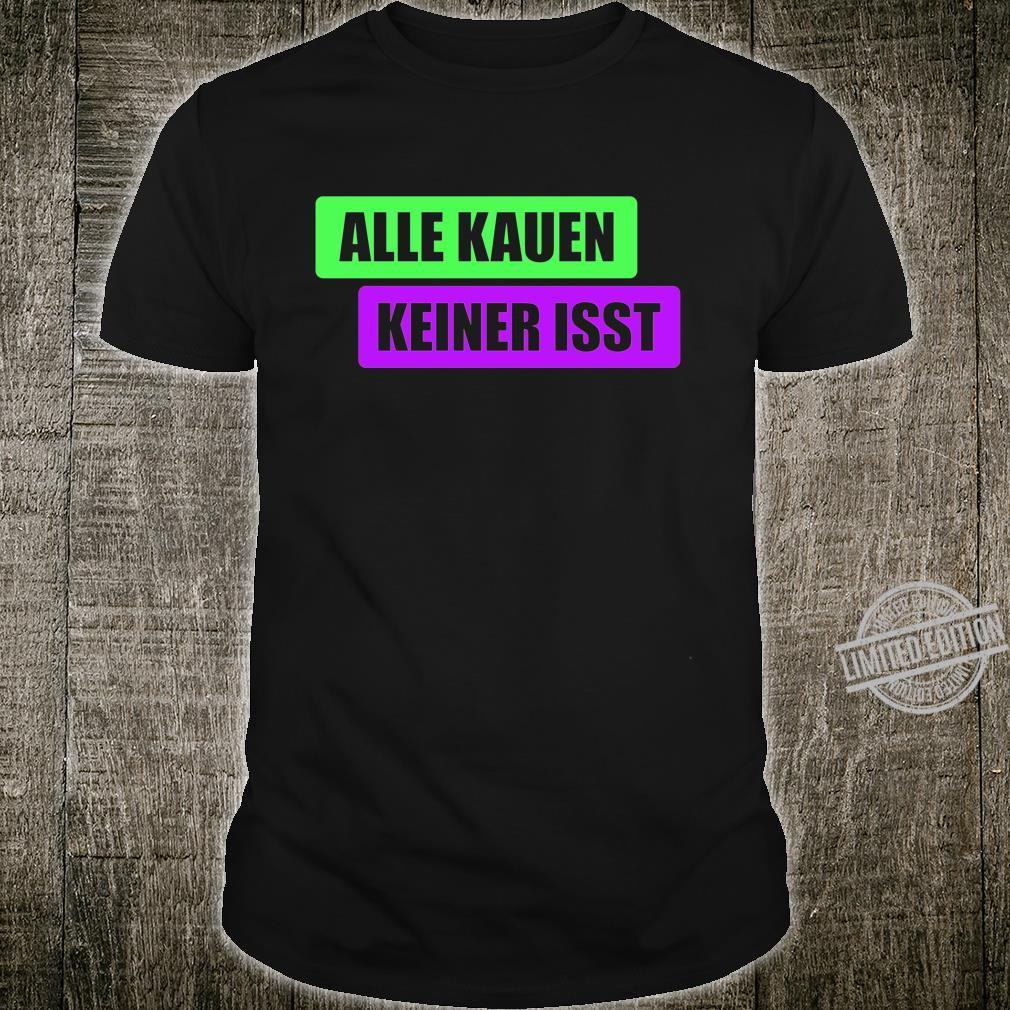 ALLE KAUEN KEINER ISST Techno Trippy Raver Hardtekk Langarmshirt Shirt
