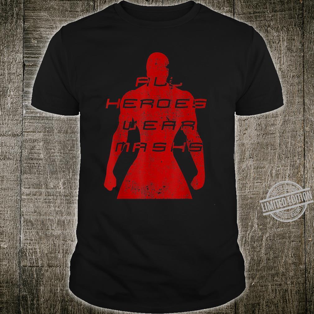 All Heroes Wear Masks Idea Shirt