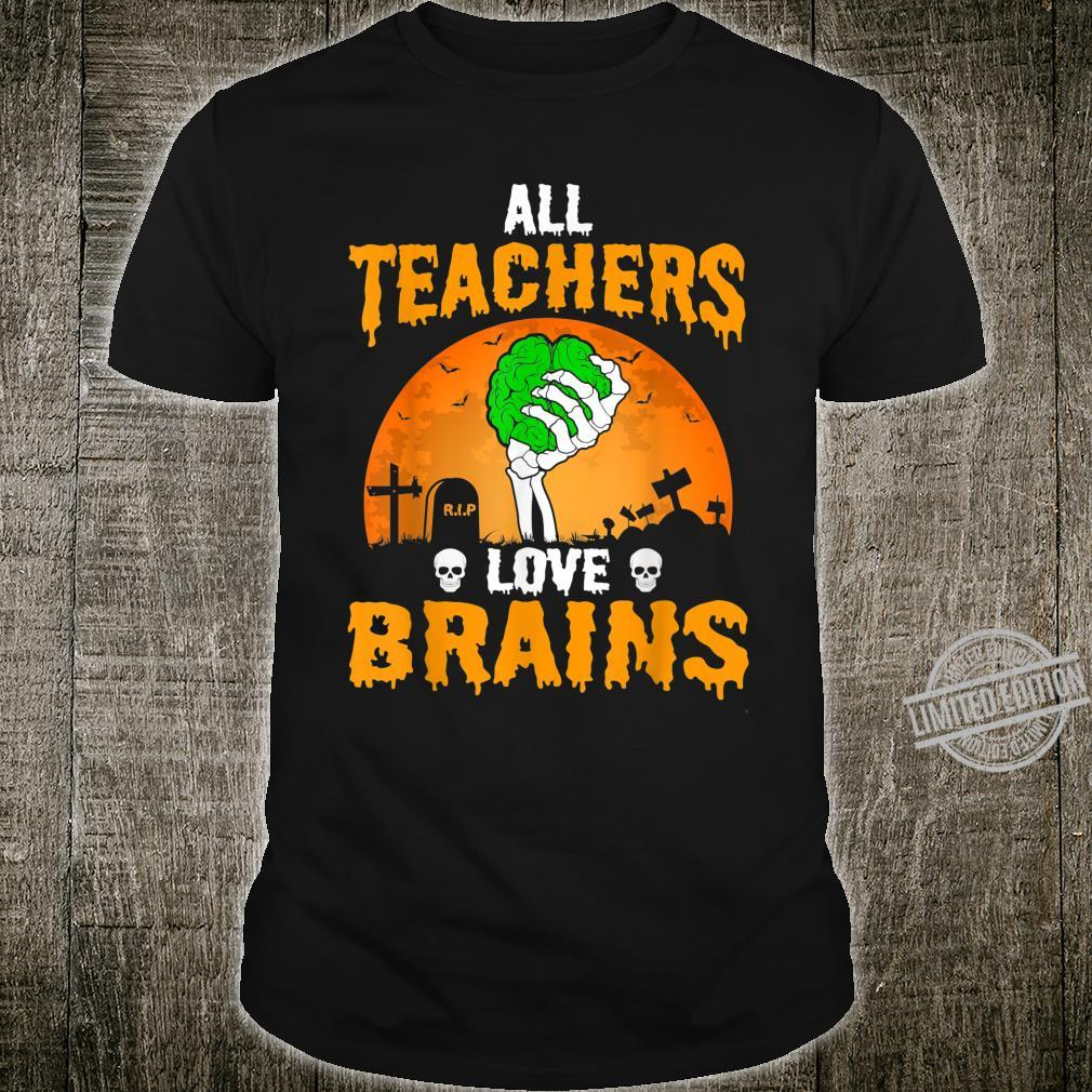 All Teachers Love Brains Halloween Party Costume Shirt