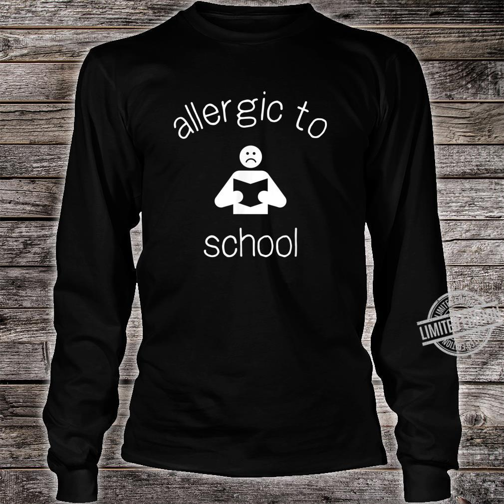 Allergic to School Shirt long sleeved