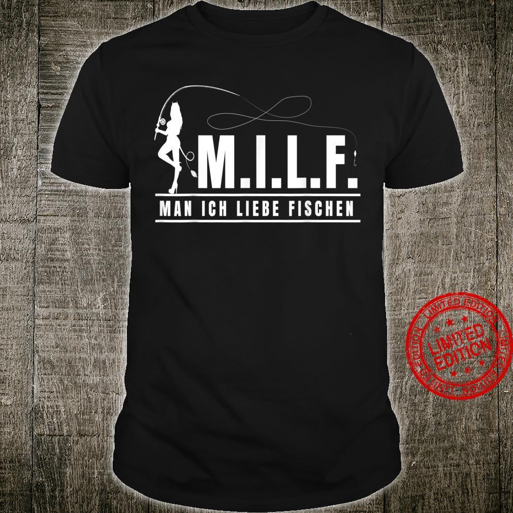 Angeln M.I.L.F Man ich liebe Fischen Shirt