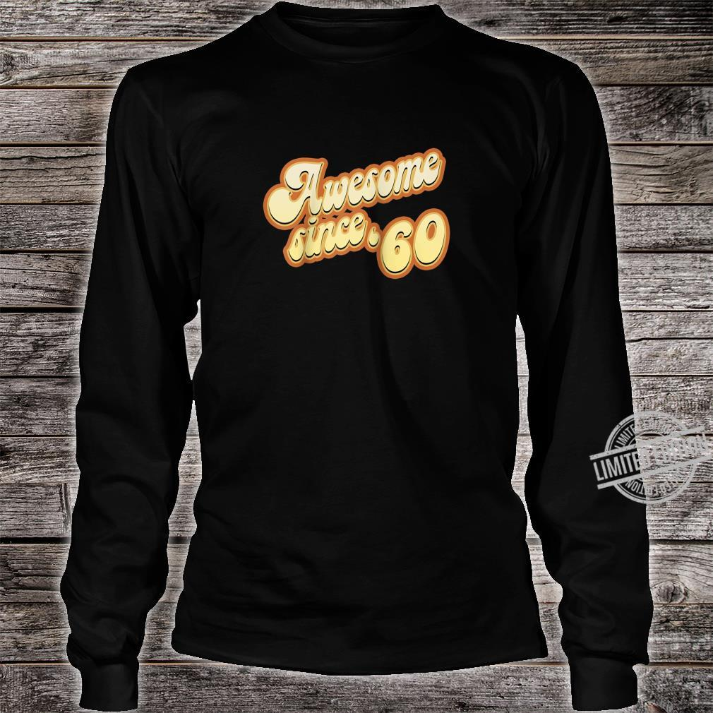 Awesome Since 1960 Birthday Vintage Shirt long sleeved