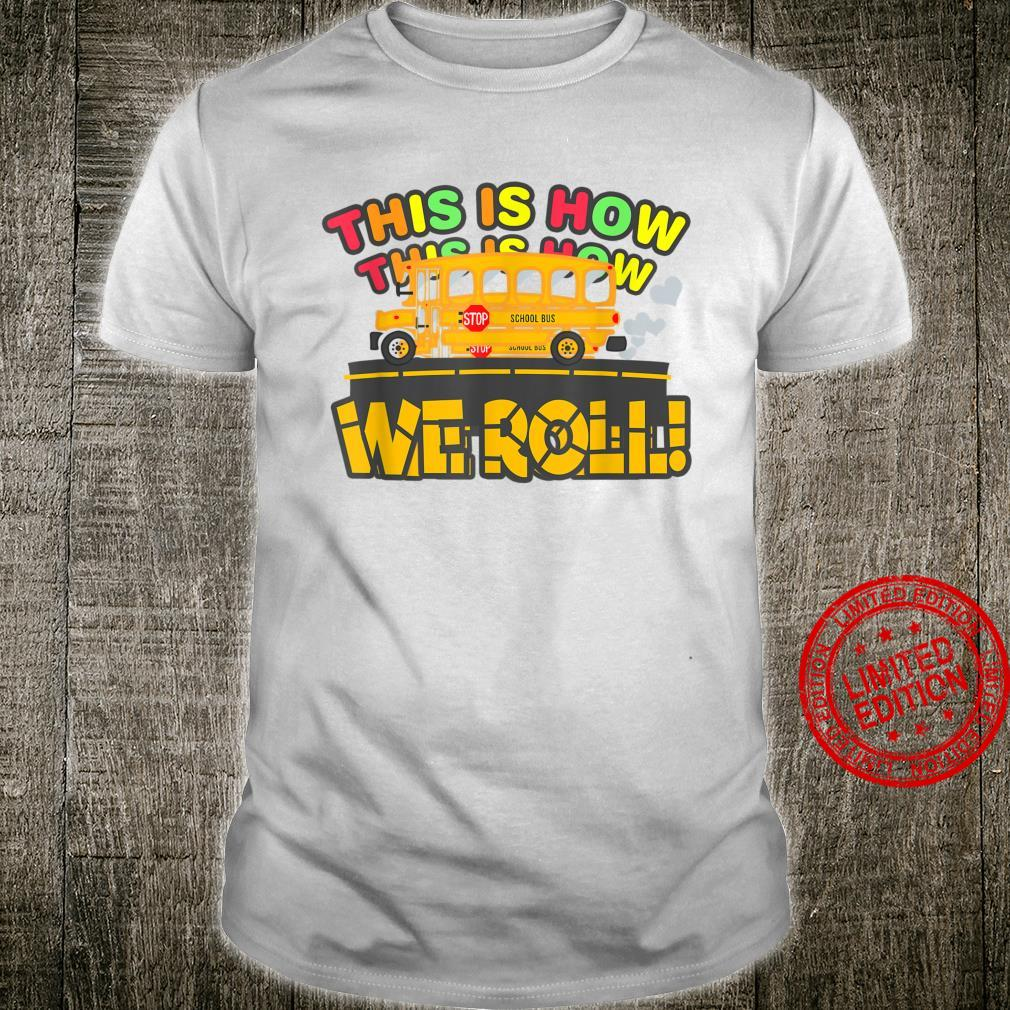 Back To School This Is How We Roll Shirt
