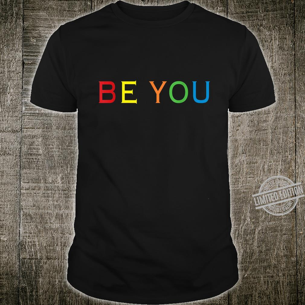Be You LGBT Gay Pride Lesbian Shirt