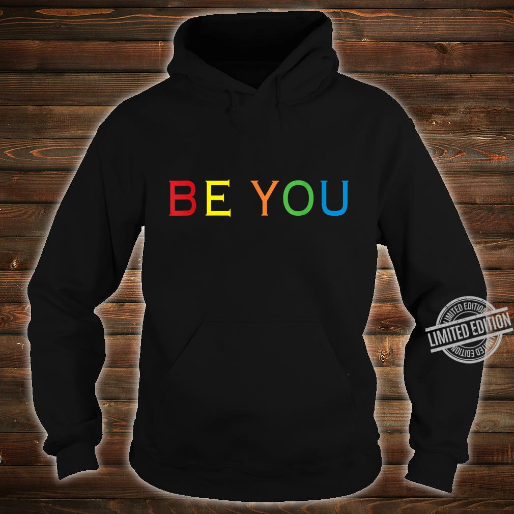 Be You LGBT Gay Pride Lesbian Shirt hoodie