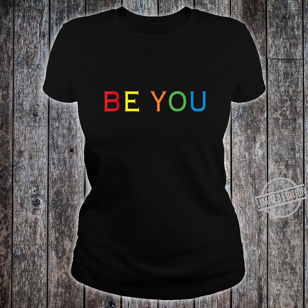Be You LGBT Gay Pride Lesbian Shirt ladies tee