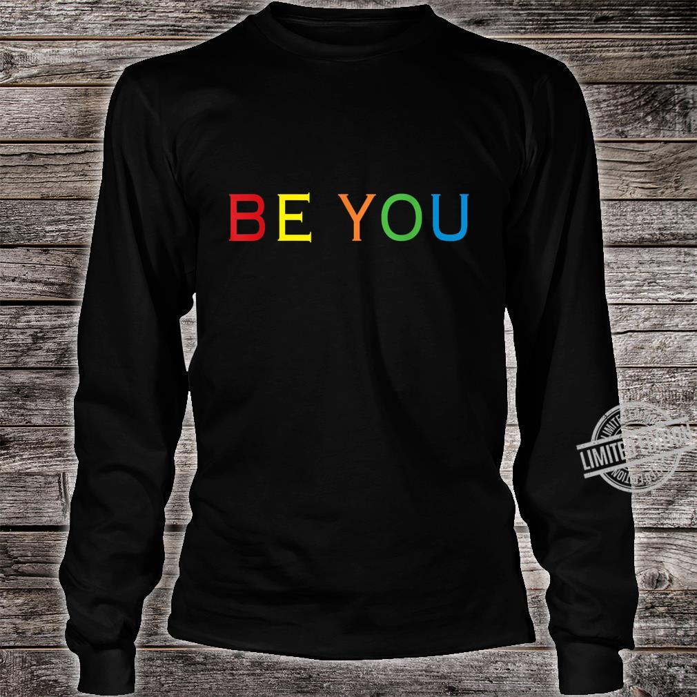 Be You LGBT Gay Pride Lesbian Shirt long sleeved