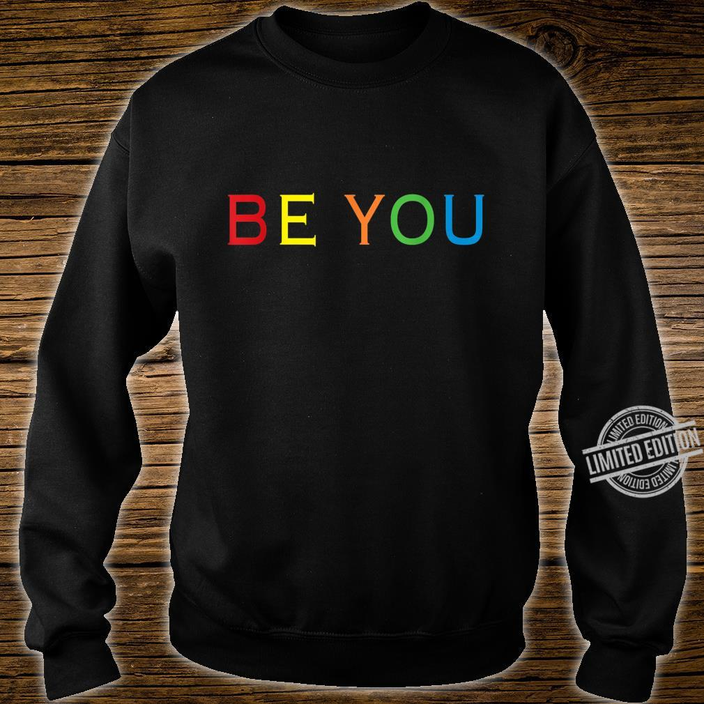 Be You LGBT Gay Pride Lesbian Shirt sweater