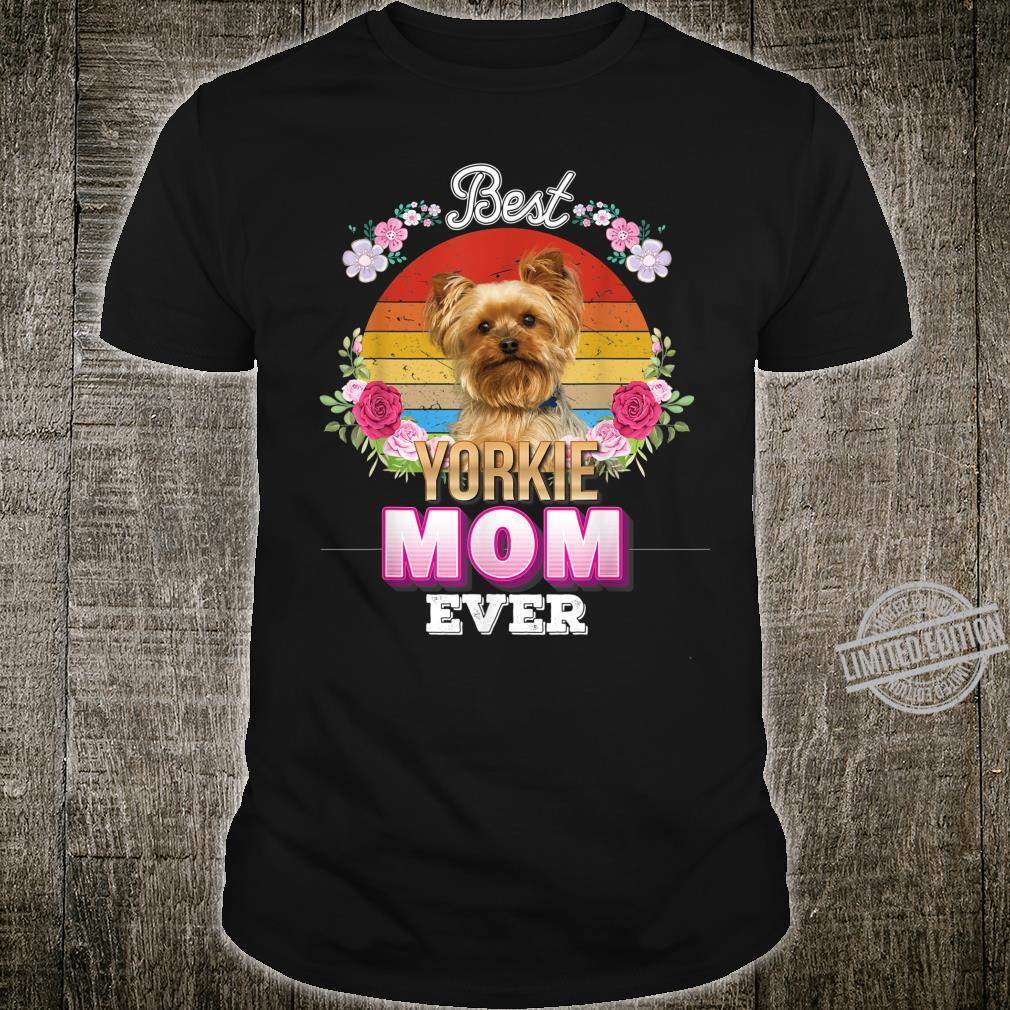 Best Dog Mom Ever Yorkie Floral Retro Mother Day Shirt