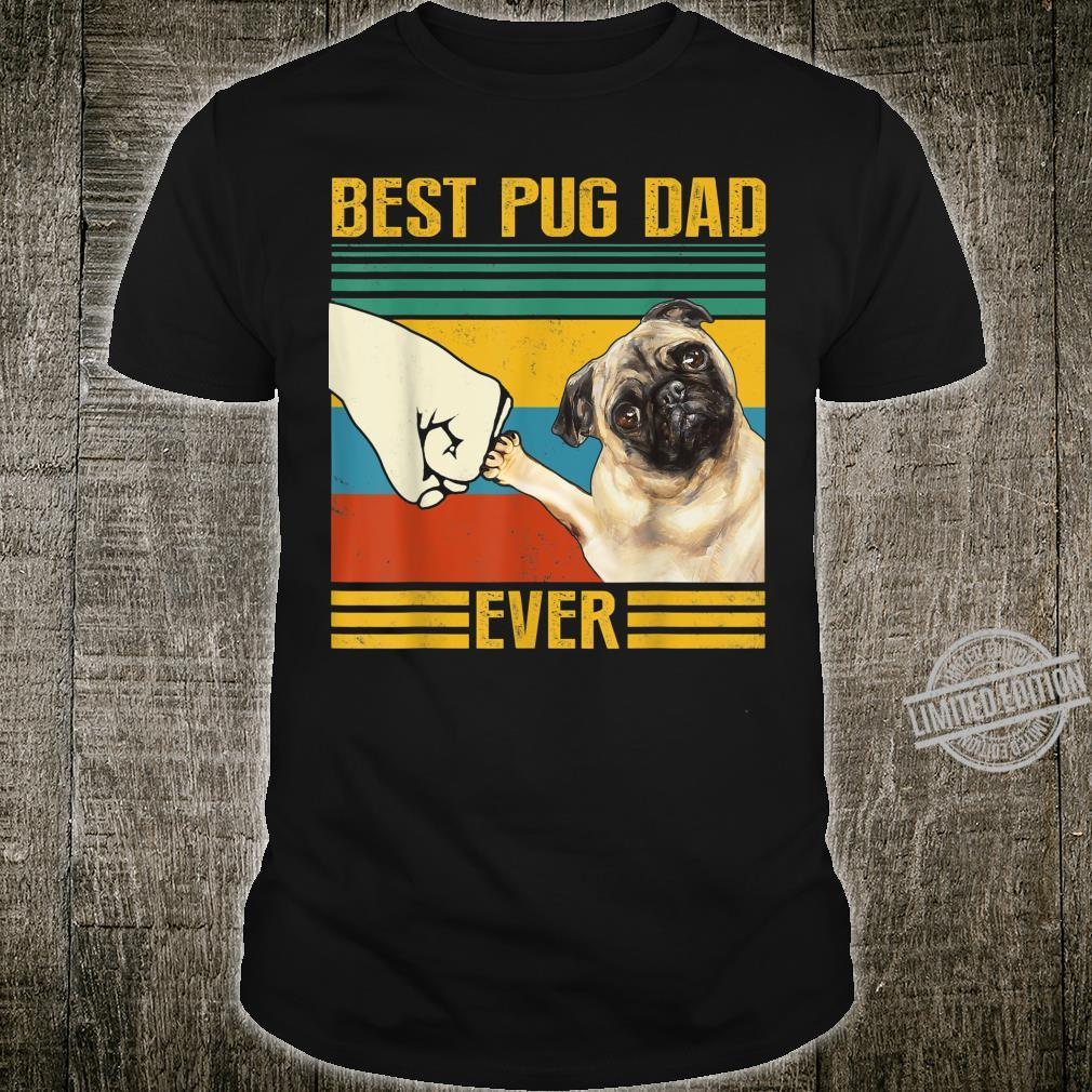 Best Pug Dad Ever Best For Pet Owner Father Shirt