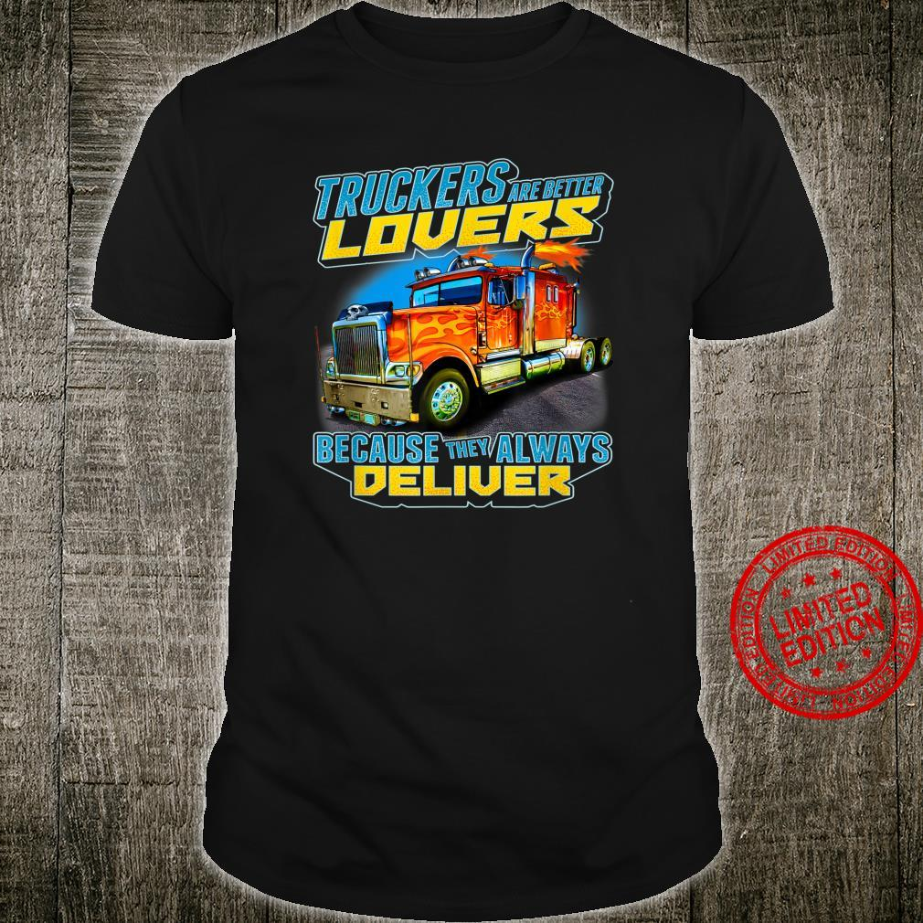 Big Rig Truck Driver Truckers Are Betters Shirt