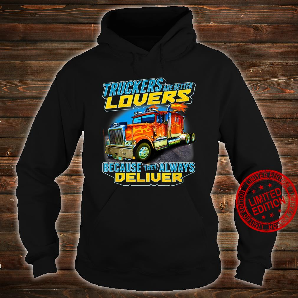 Big Rig Truck Driver Truckers Are Betters Shirt hoodie