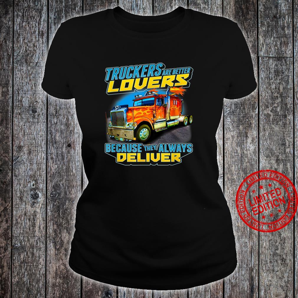 Big Rig Truck Driver Truckers Are Betters Shirt ladies tee