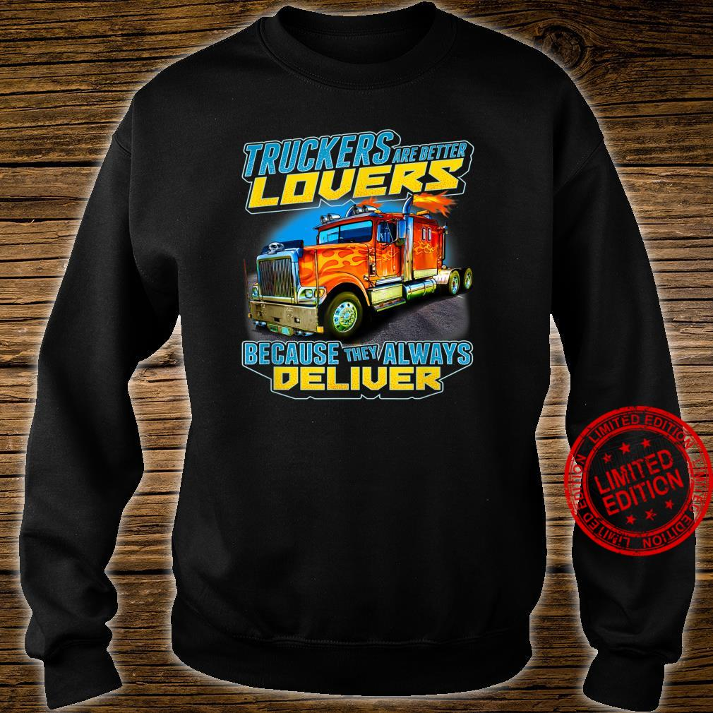 Big Rig Truck Driver Truckers Are Betters Shirt sweater