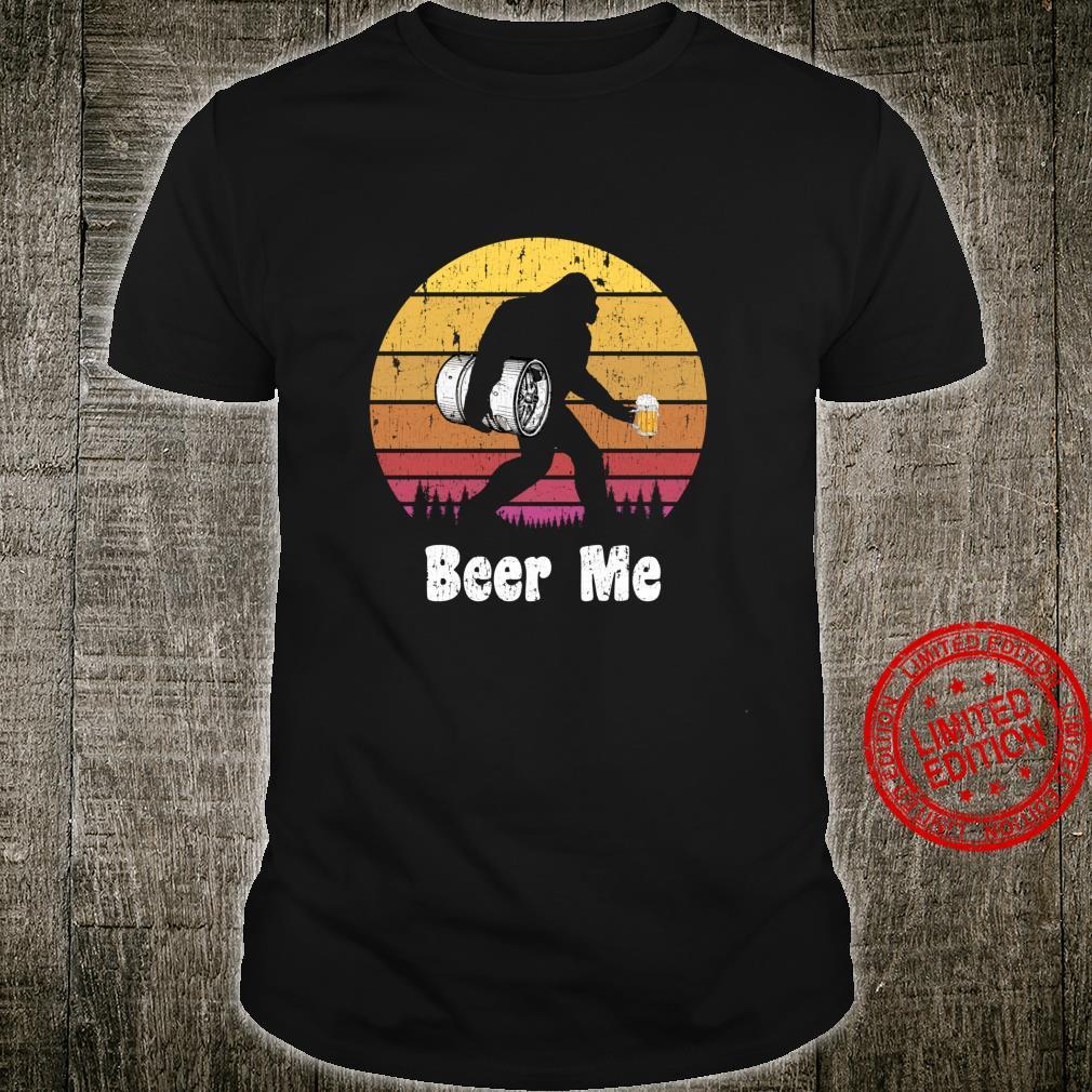 Bigfoot Loves Beer Beer Me Bigfoot Beer Sasquatch Shirt