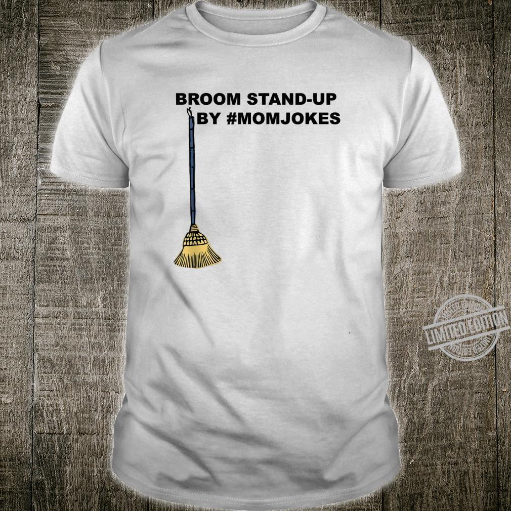 Broom Stand Up Challenge Mom Shirt