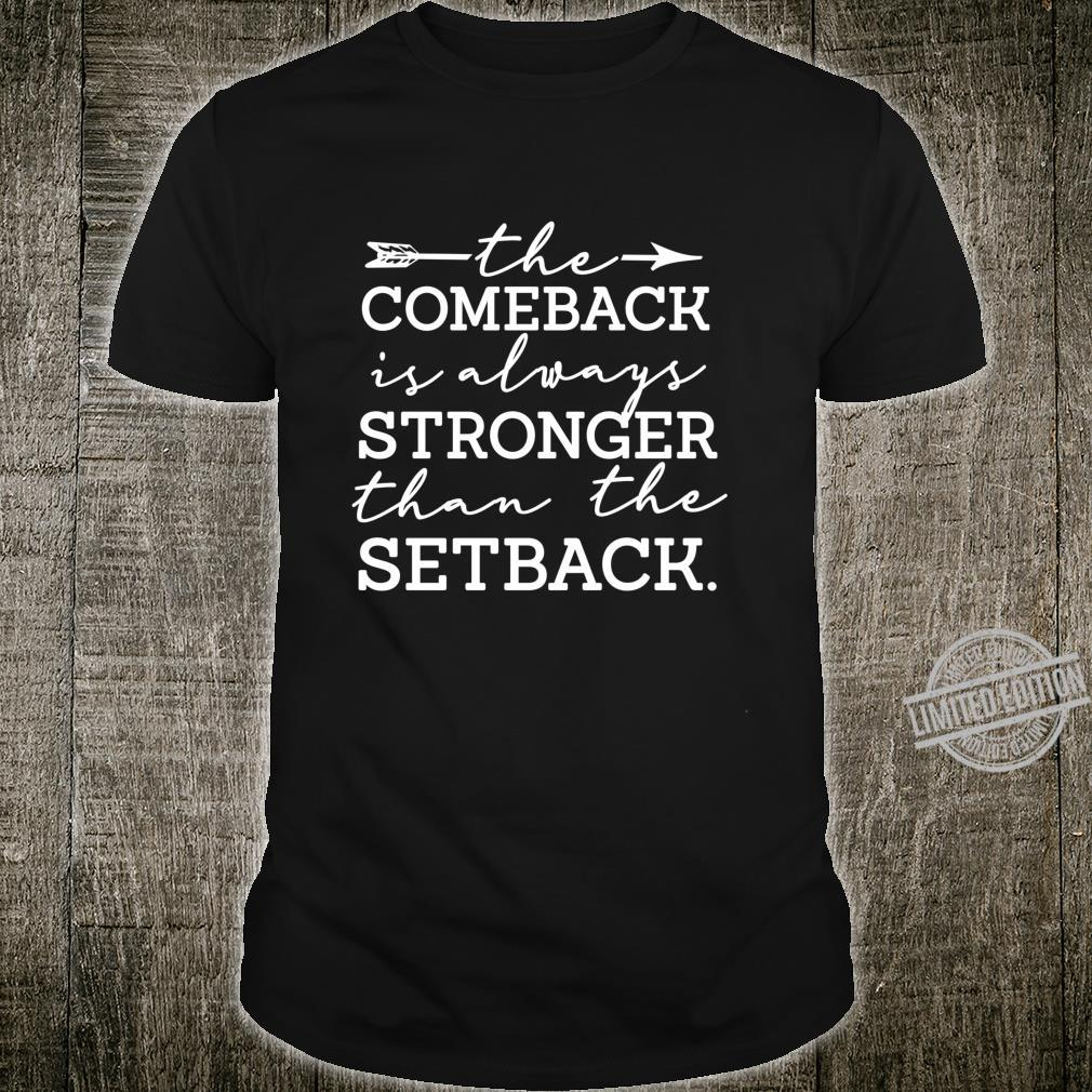 Comeback Is Stronger Than The Setback Sober Recovery Shirt