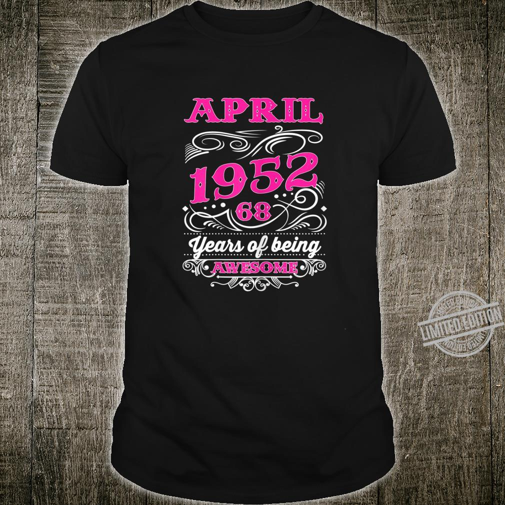 Damen Awesome April Girl 1952 68th Birthday 68 Years Old Shirt