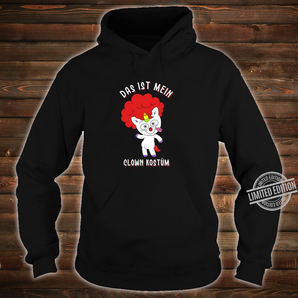 Das ist mein Clown Kostüm verrücktes Einhorn Karneval Shirt hoodie
