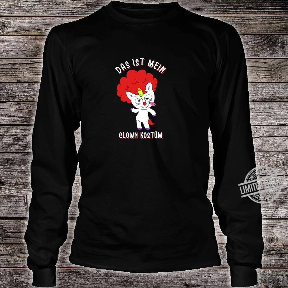 Das ist mein Clown Kostüm verrücktes Einhorn Karneval Shirt long sleeved