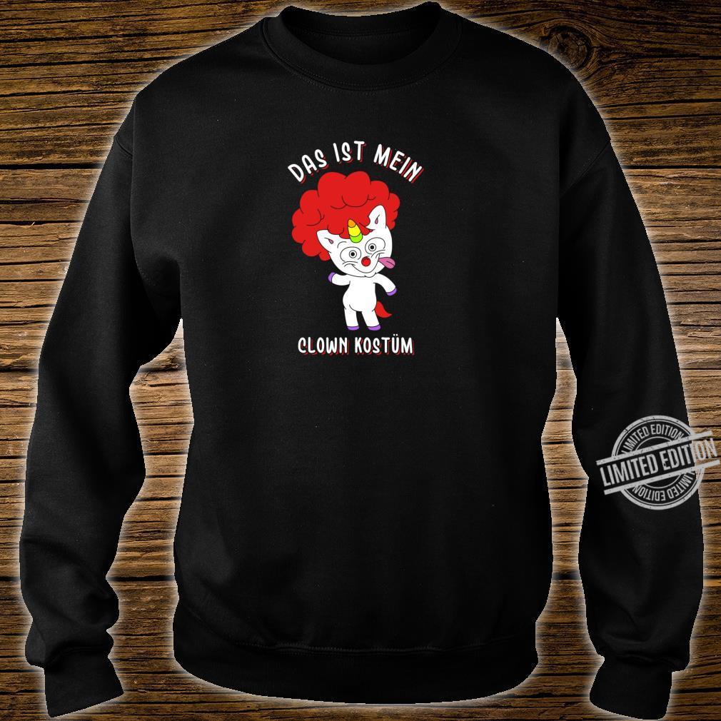 Das ist mein Clown Kostüm verrücktes Einhorn Karneval Shirt sweater