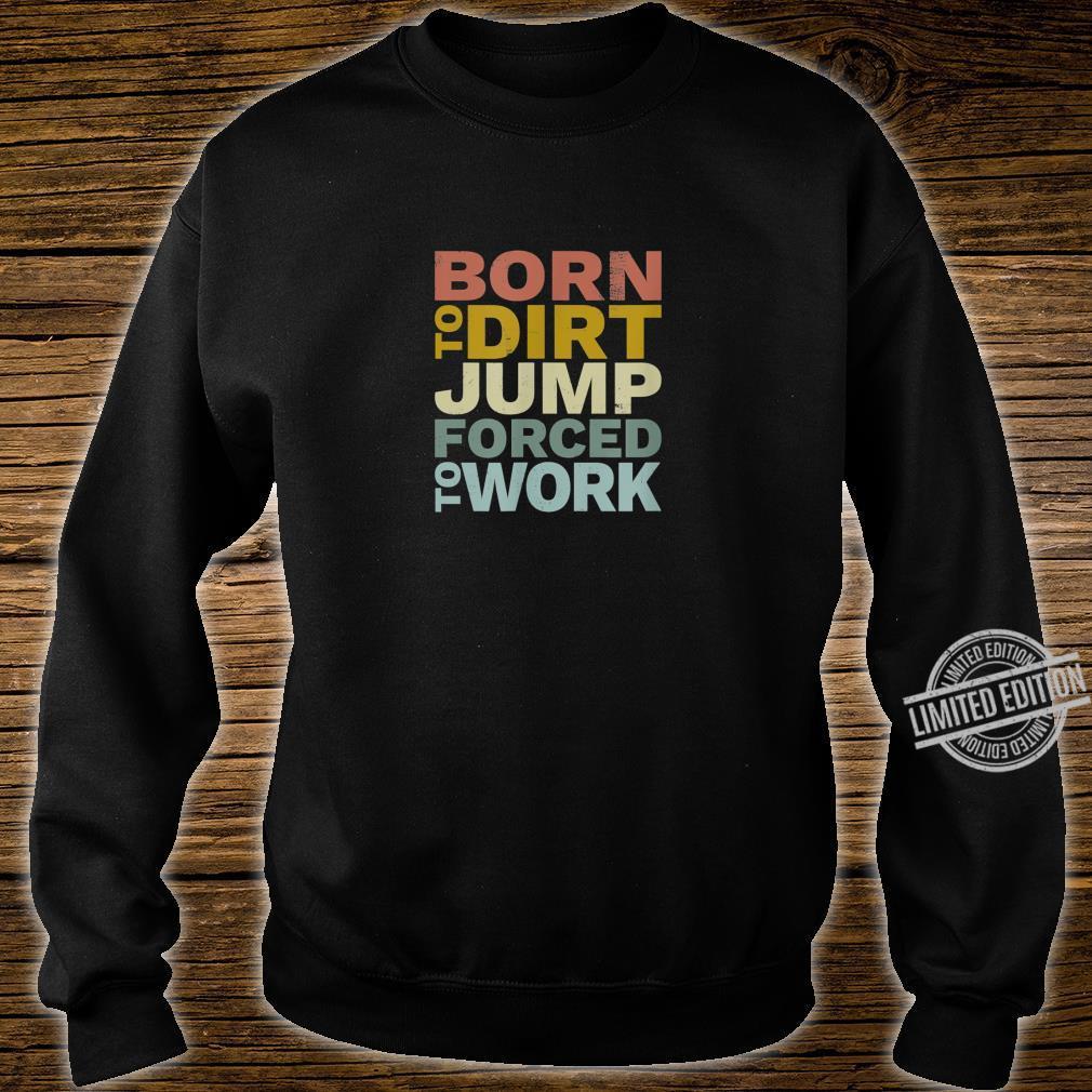 Dirt Jump Bike Fahrrad Sprung Retro Shirt sweater