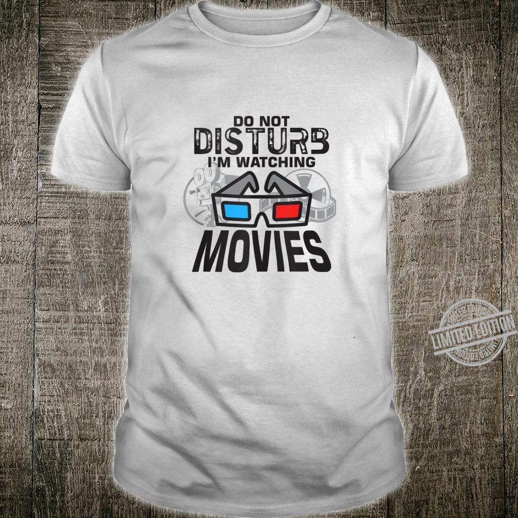 Do not disturb watching movies family movie night film buff Shirt