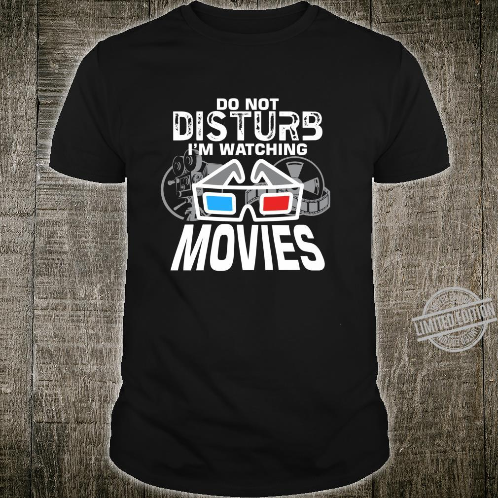 Do not disturb watching movies family movie night film nerd Shirt