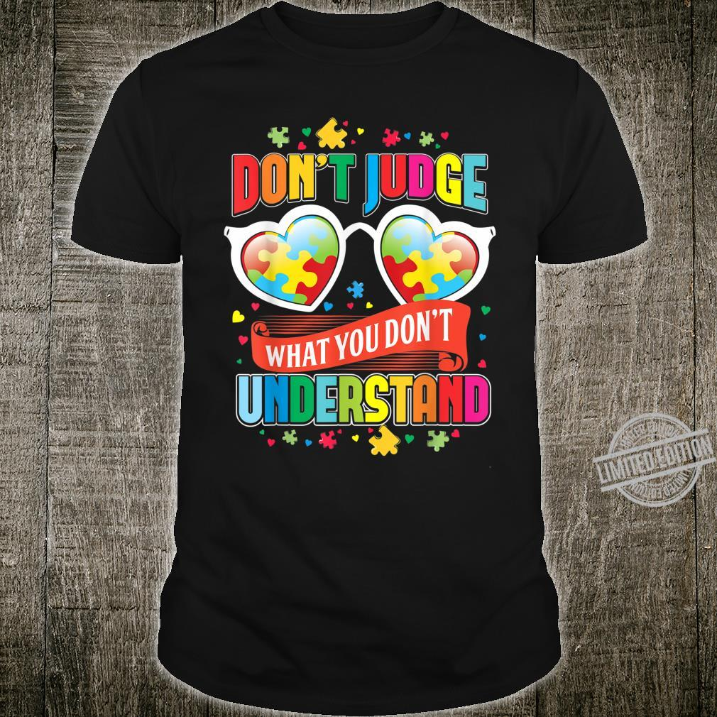Don't Judge What You Don't Understand Autism Awareness Shirt