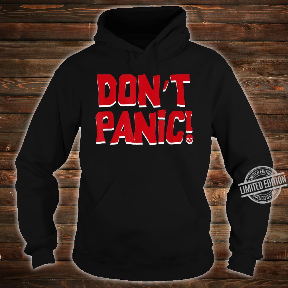 Don't Panic Shirt hoodie
