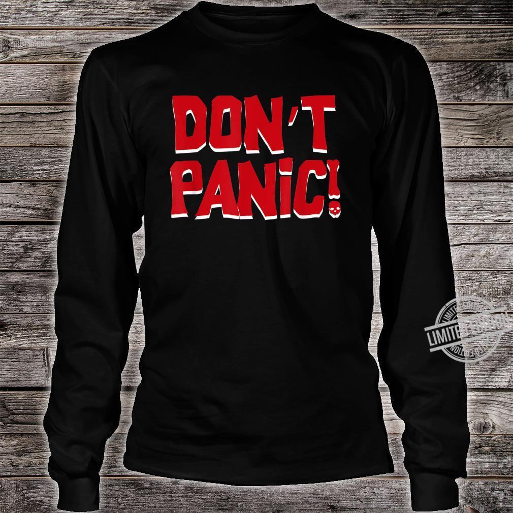 Don't Panic Shirt long sleeved