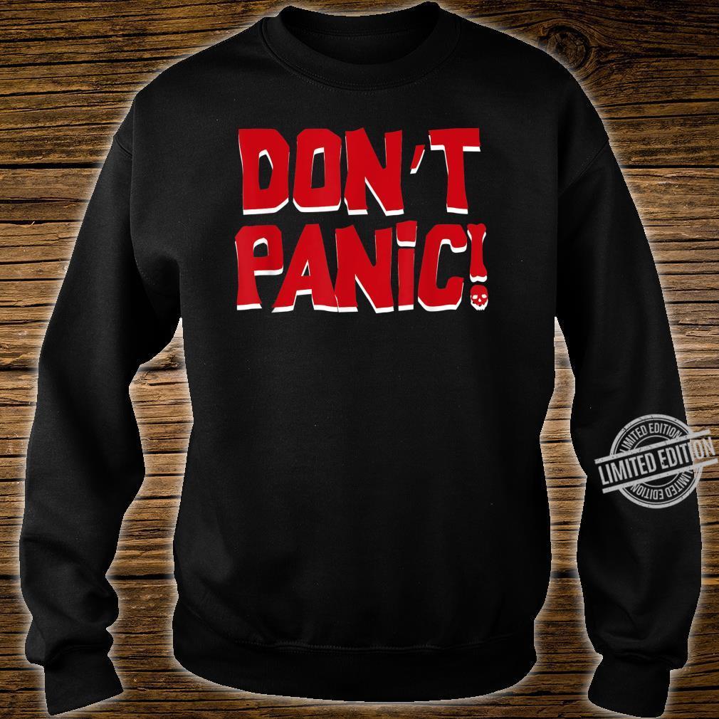 Don't Panic Shirt sweater