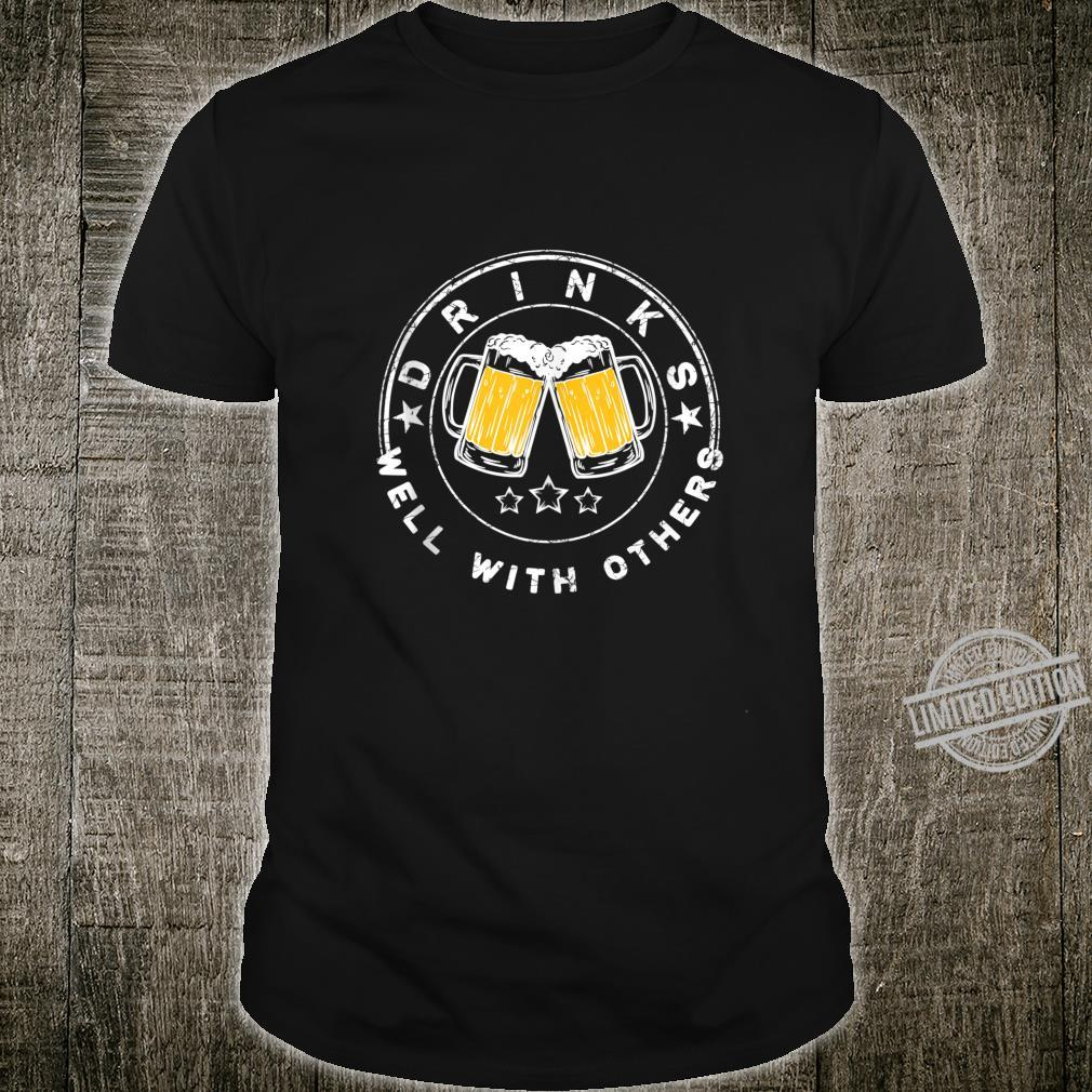 Drinks Well With Others Drinking Shirt