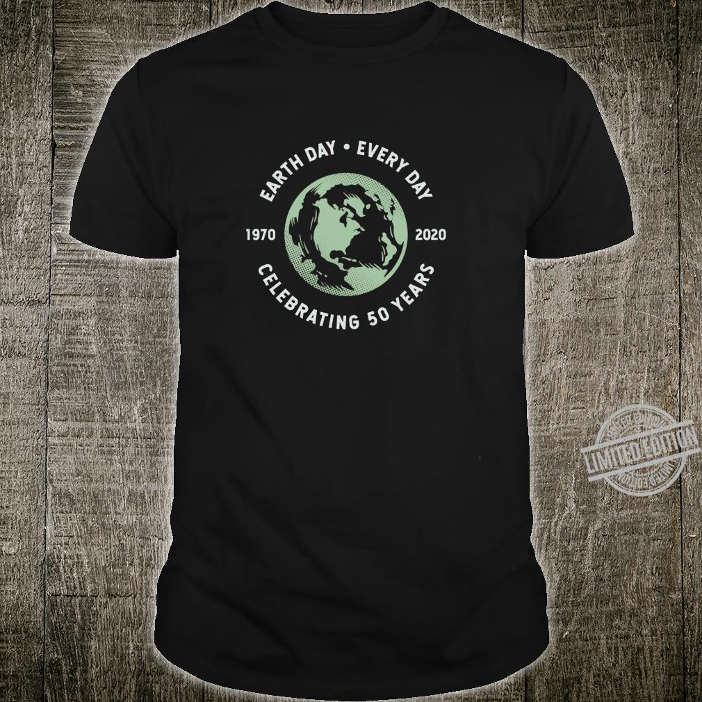 Earth Day Every Day Grunge 50th Anniversary Earth Day Shirt
