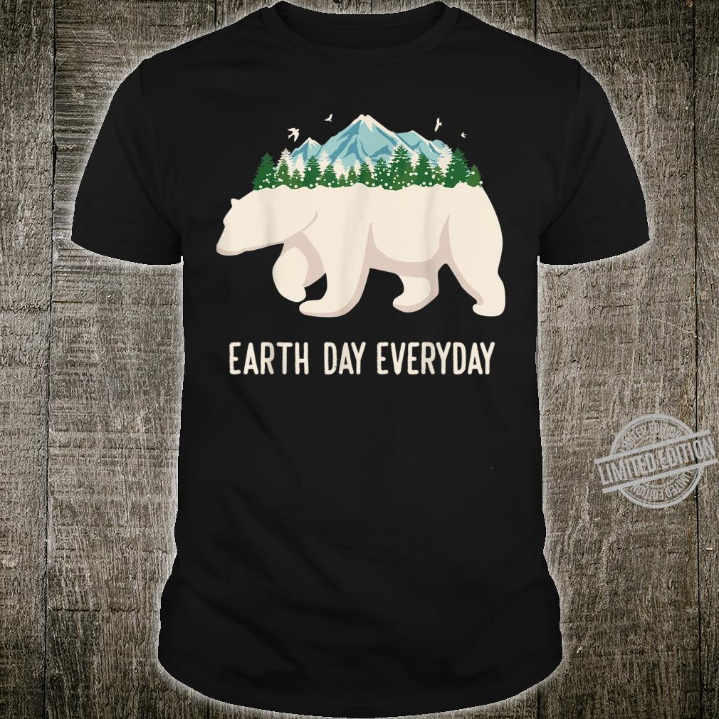 Earth Day Everyday Earth Climate Change Save The Planet Shirt