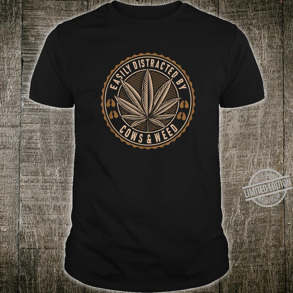 Easily Distracted By Cows And Weed Cow Stoner Shirt