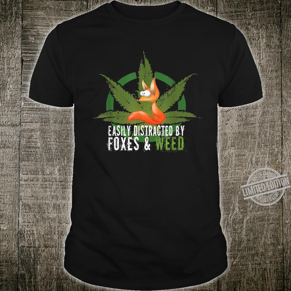 Easily Distracted By Foxes And Weed Fox Stoner Shirt