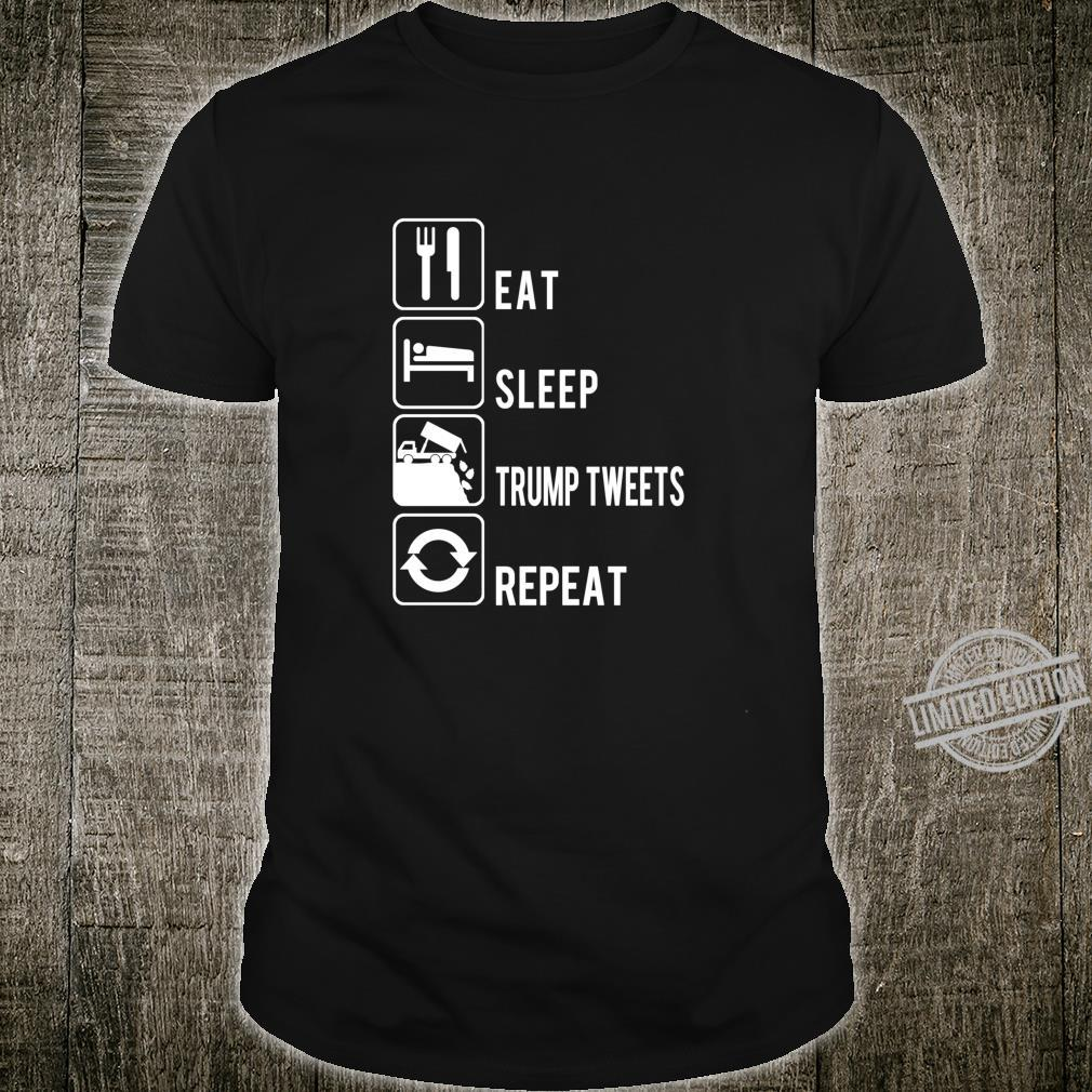 Eat Sleep Trump Tweets Trash Repeat Political Shirt