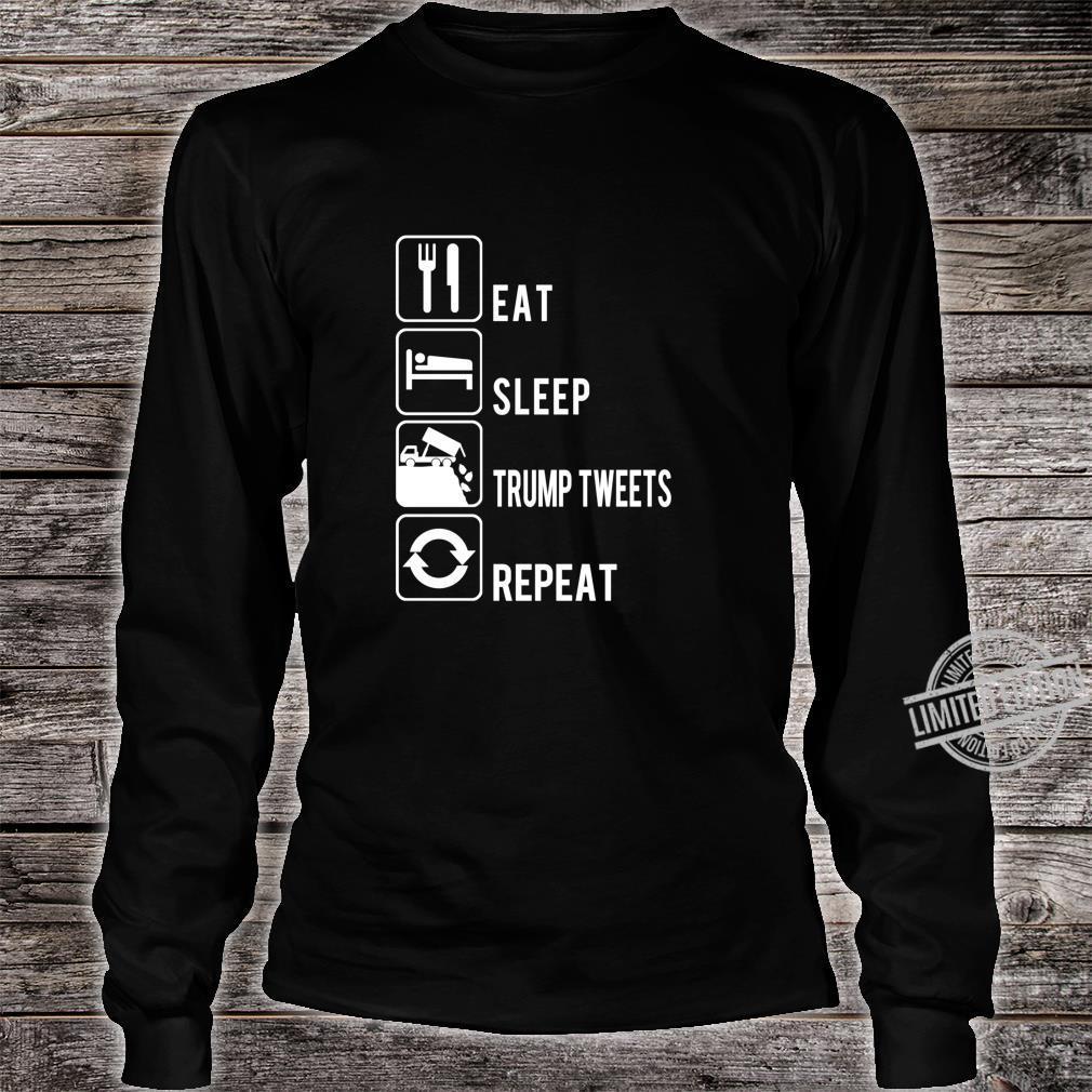 Eat Sleep Trump Tweets Trash Repeat Political Shirt long sleeved