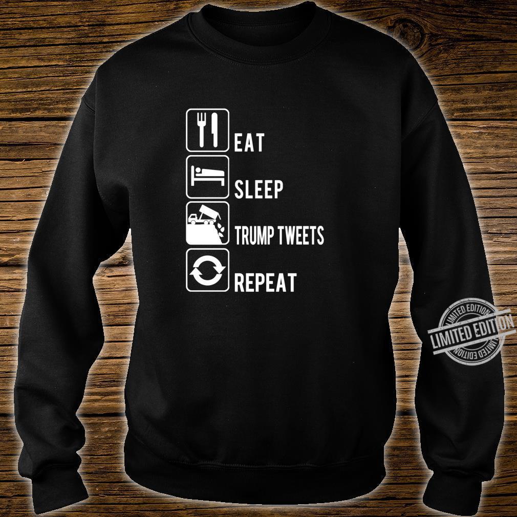 Eat Sleep Trump Tweets Trash Repeat Political Shirt sweater