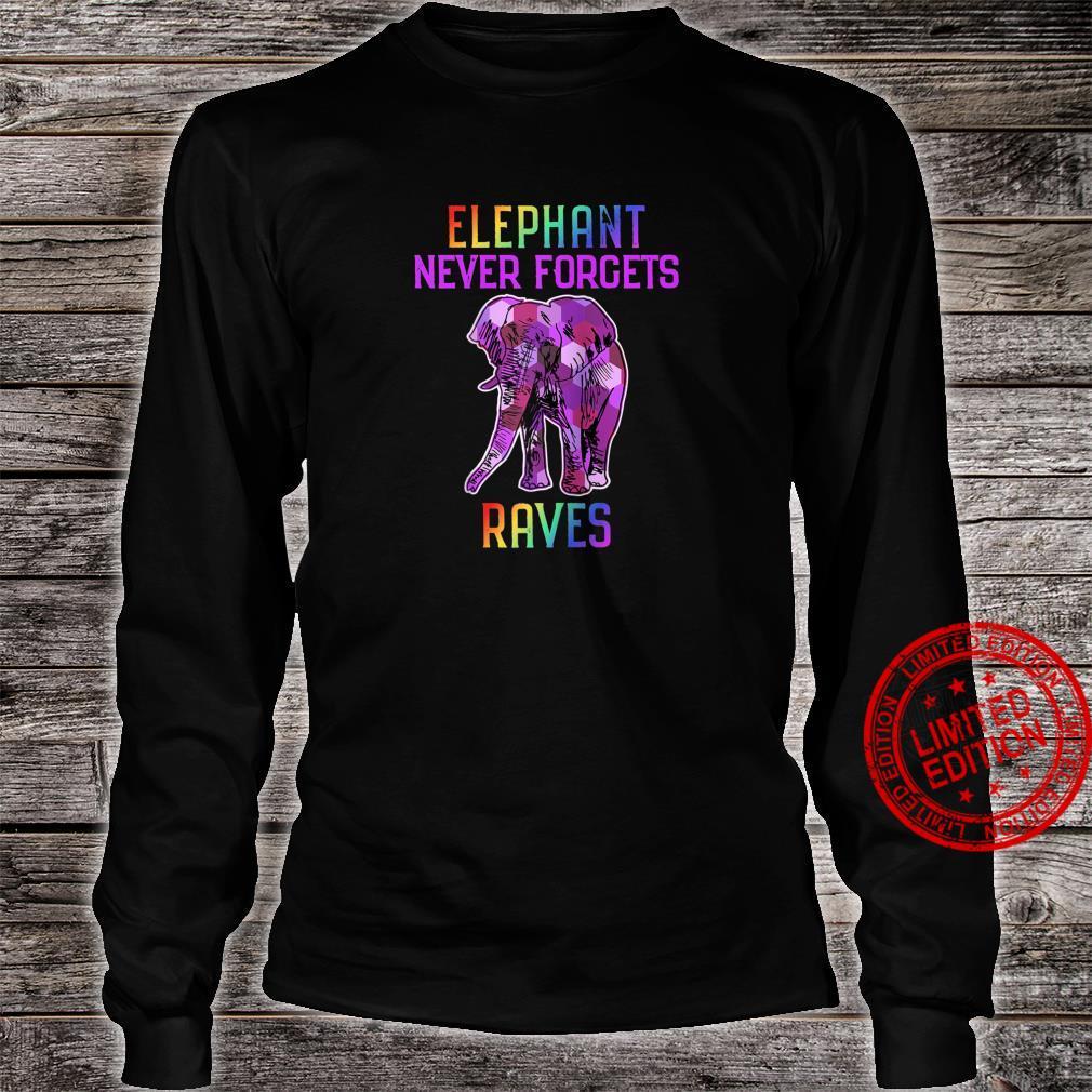 Elephant Never Forgets Raves Shirt long sleeved