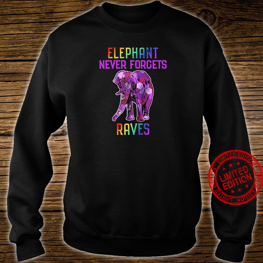 Elephant Never Forgets Raves Shirt sweater