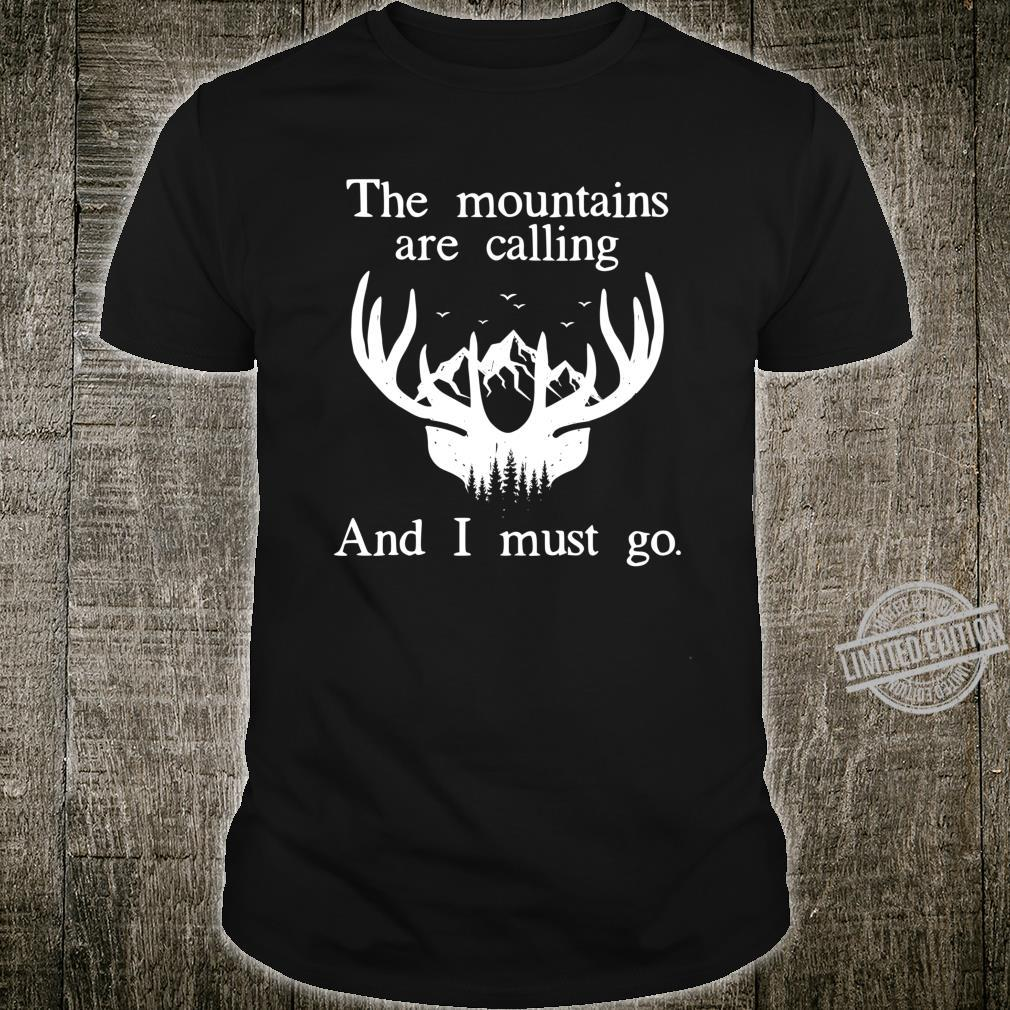 Elk hunting The Mountains are calling and I must go Shirt