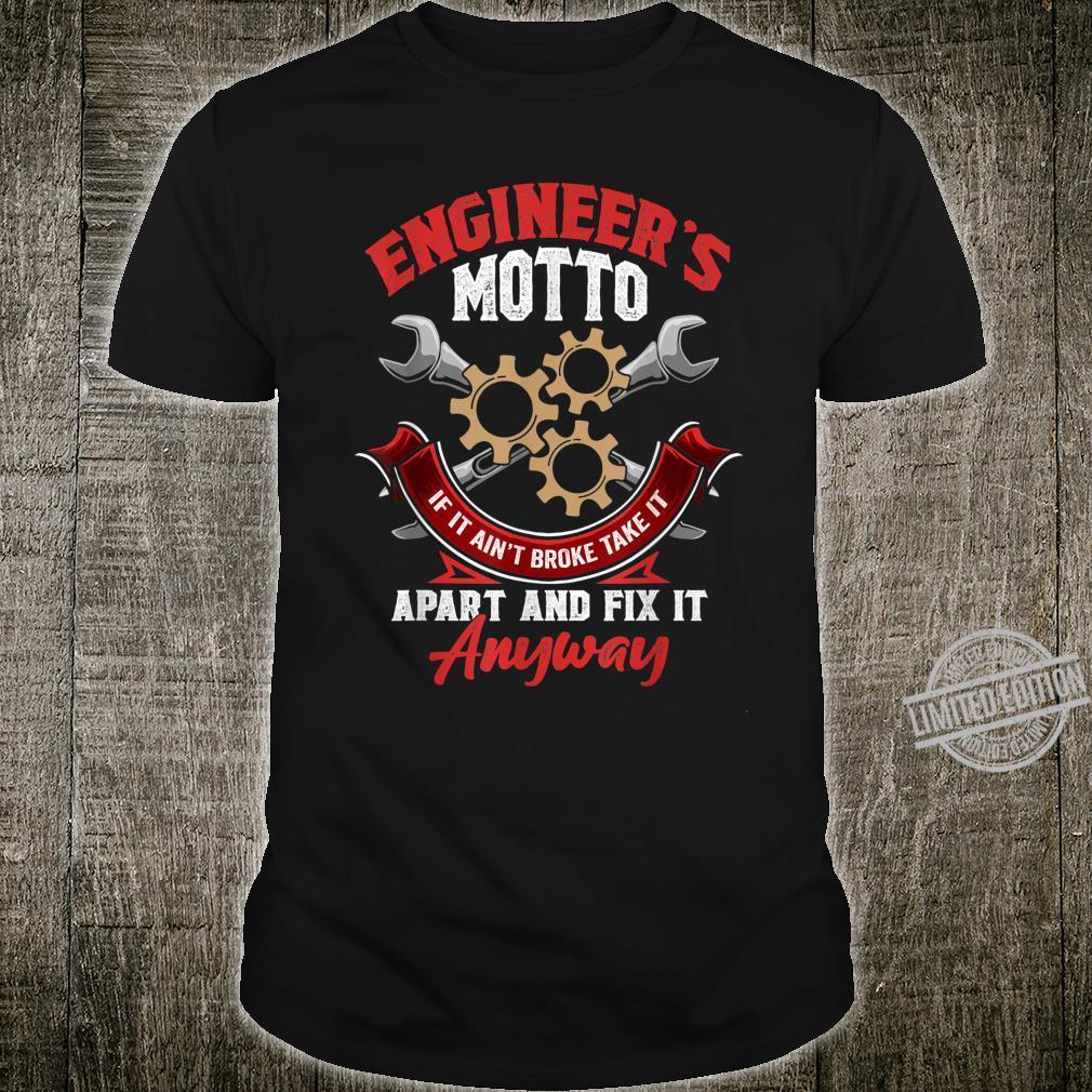 Engineer's Motto Ain't Broke Fix It Anyway Birthday Shirt
