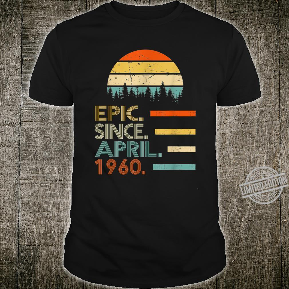 Epic Since April 1960 60th Birthday 60 Years Old Shirt