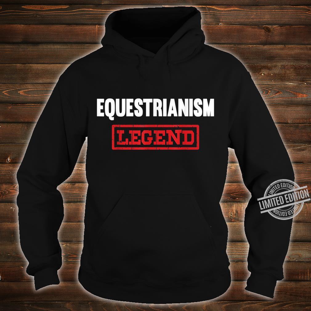 Equestrianism Legend Horse Showjumping Rider Shirt hoodie