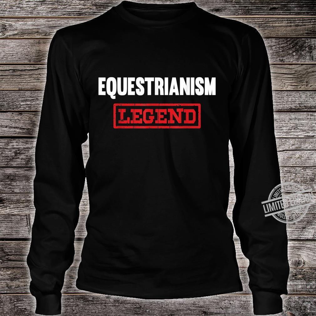 Equestrianism Legend Horse Showjumping Rider Shirt long sleeved