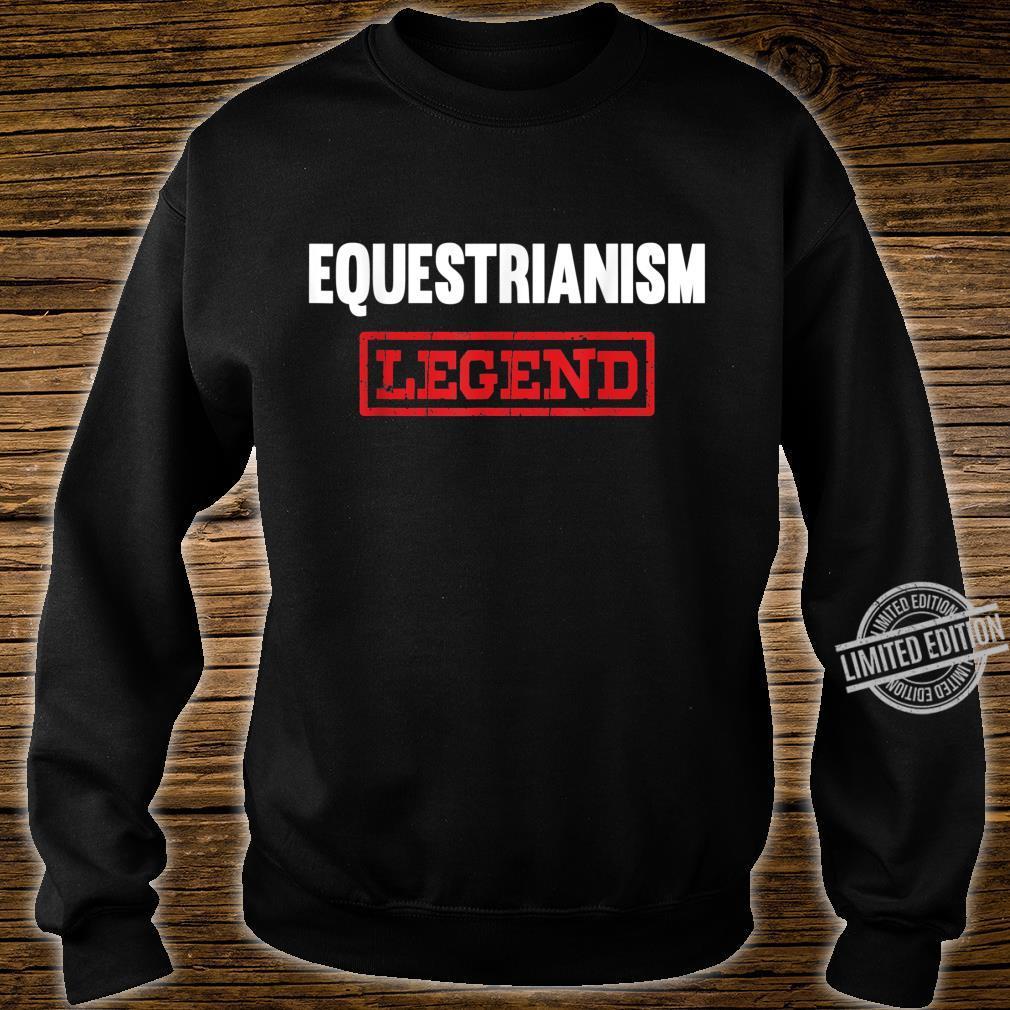 Equestrianism Legend Horse Showjumping Rider Shirt sweater