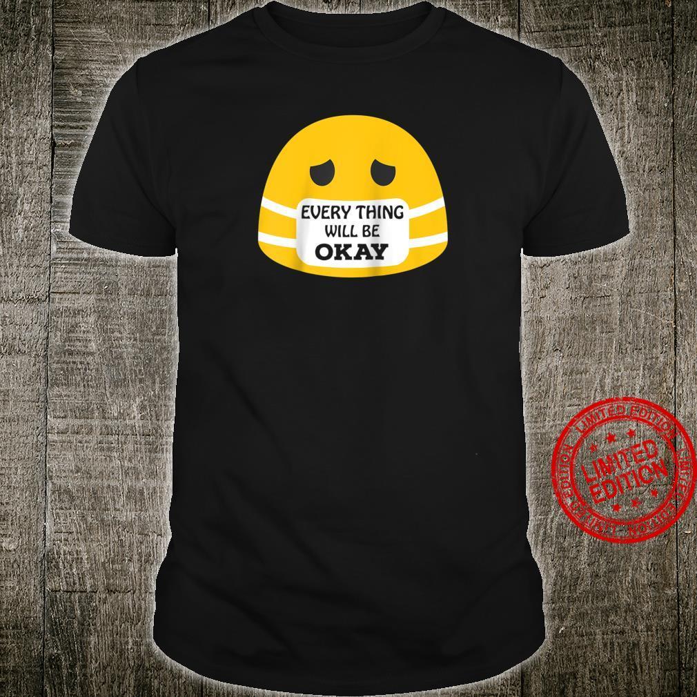 Everything will be okay Quarantine motivation Shirt